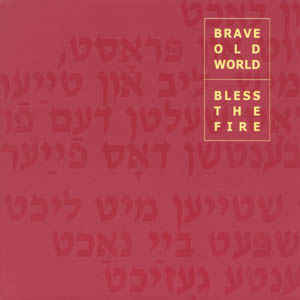 Brave Old World - Bless The Fire