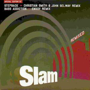 Slam - Stepback / Bass Addiction (Remixed)