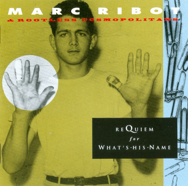 Marc Ribot - Requiem For What's-His-Name