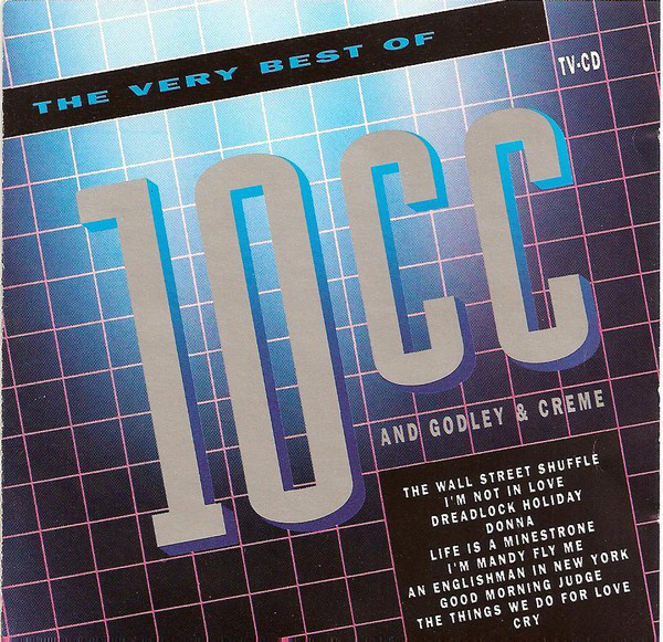 Godley & Creme - The Very Best Of 10CC And Godley & Creme