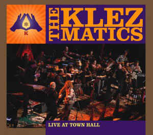 Klezmatics, The - Live At Town Hall