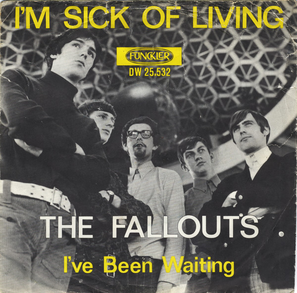 Fallouts, The - I'm Sick Of Living / I've Been Waiting