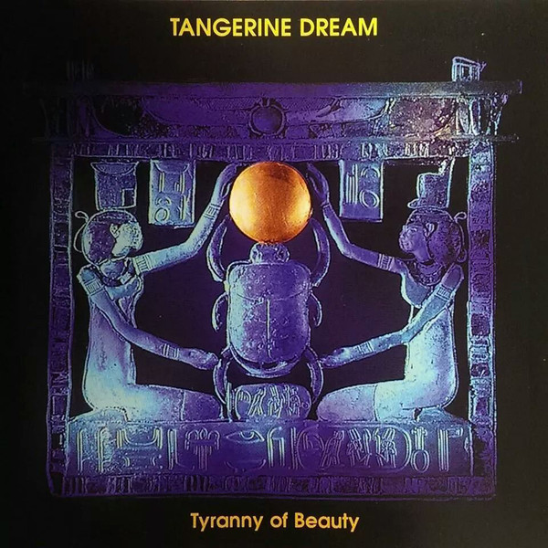 Tangerine Dream - Tyranny Of Beauty