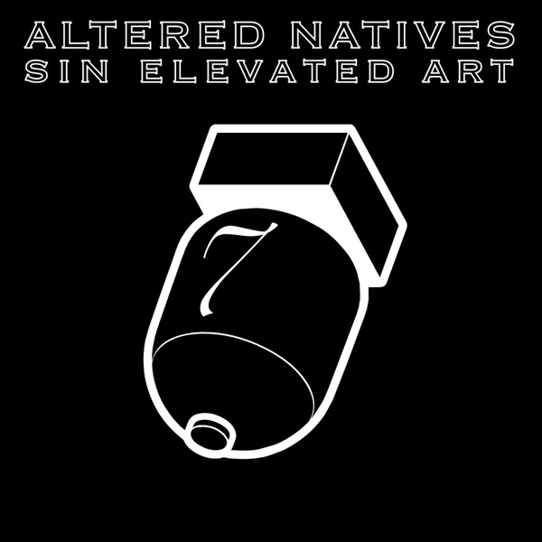 Altered Natives - Sin Elevated Art