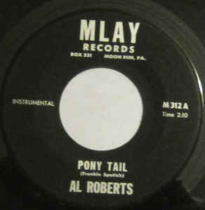 Al Roberts (5) - Pony Tail / Are You The Girl