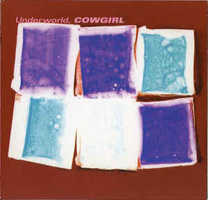 Underworld - Cowgirl cover of release