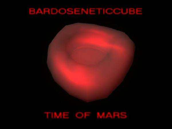 Bardoseneticcube - Time Of Mars