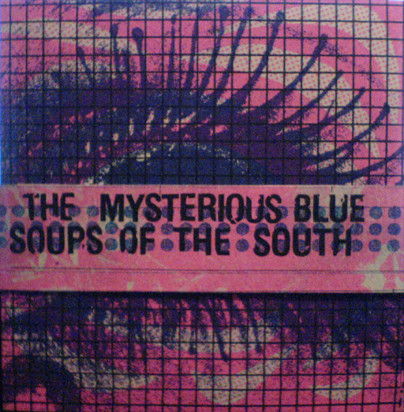 Dylan Nyoukis - The Mysterious Blue Soups Of The South