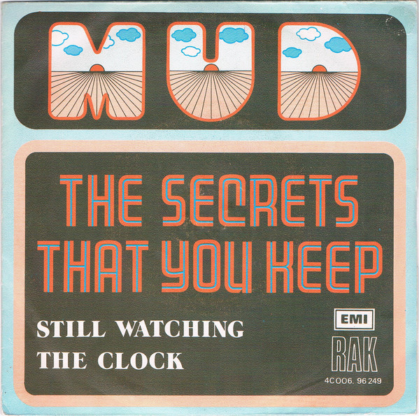 Mud - The Secrets That You Keep / Still Watching The Clock