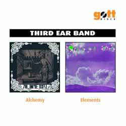 Third Ear Band - Alchemy / Elements