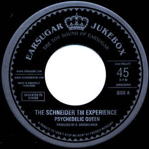 Schneider TM Experience, The - Psychedelic Queen