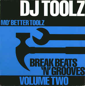 DJ Toolz - Break Beats 'N' Grooves Volume Two (Mo' Better Toolz)