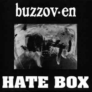 Buzzov•en - Hate Box