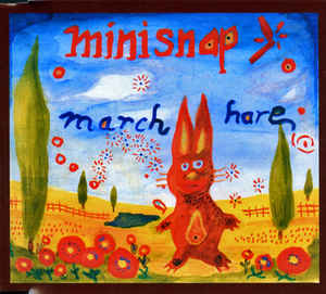 Minisnap - March Hare