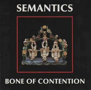 Semantics - Bone Of Contention