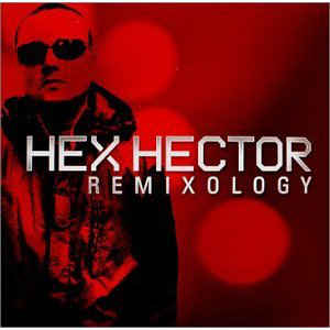 Hex Hector - Remixology