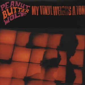 Peanut Butter Wolf - My Vinyl Weighs A Ton cover of release
