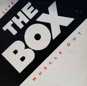 Box, The (3) - Live - Muscle Out
