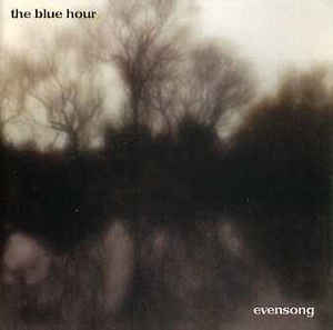 Blue Hour, The - Evensong