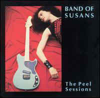 Band Of Susans - The Peel Sessions