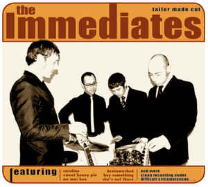 Immediates, The - Tailor Made Cut