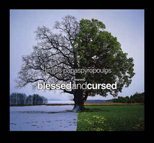 Dimitris Papaspyropoulos - Blessed And Cursed