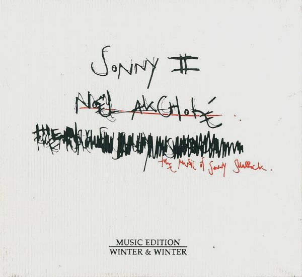 Noël Akchoté - Sonny II: The Music Of Sonny Sharrock
