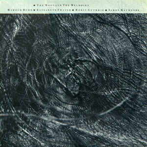 Harold Budd - The Moon And The Melodies