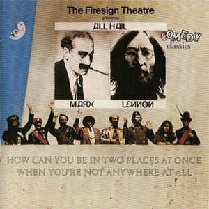 Firesign Theatre, The - How Can You Be In Two Places At Once When You're Not Anywhere At All?