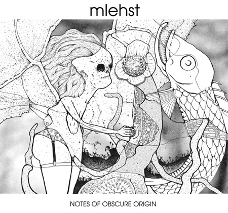 Mlehst - Notes Of Obscure Origin