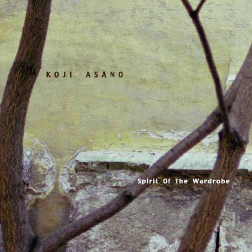 Koji Asano - Spirit Of The Wardrobe