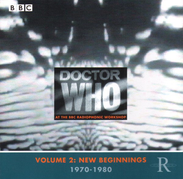 BBC Radiophonic Workshop - Doctor Who At The BBC Radiophonic Workshop - Volume 2: New Beginnings 1970-1980
