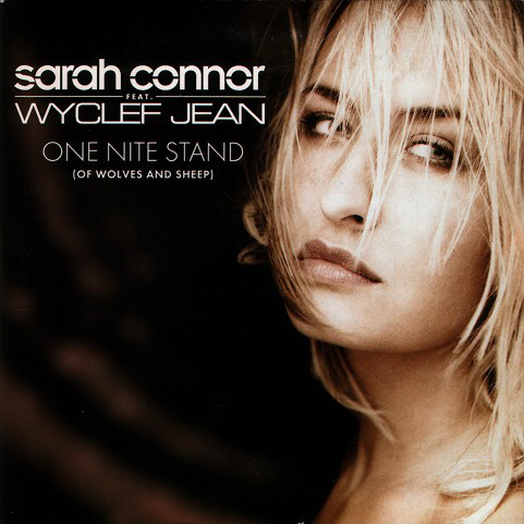 Sarah Connor - One Nite Stand (Of Wolves And Sheep)