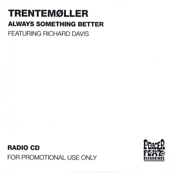 Trentemøller - Always Something Better