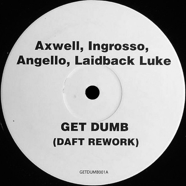 Steve Angello - Get Dumb (Daft Rework)
